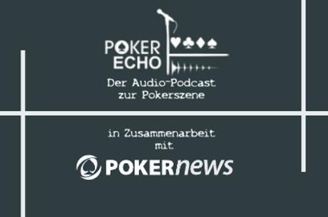 Poker News zum Anhören mit Pokerecho und de.PokerNews - NEU