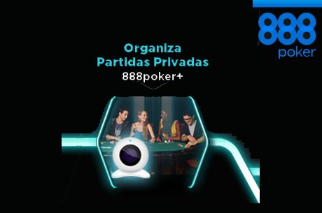 888 Poker permite organizar partidas privadas con webcams...