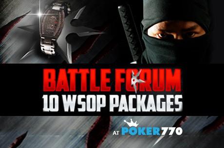 Ganha um pacote WSOP na Poker770 e  Batalha dos Fóruns 2011