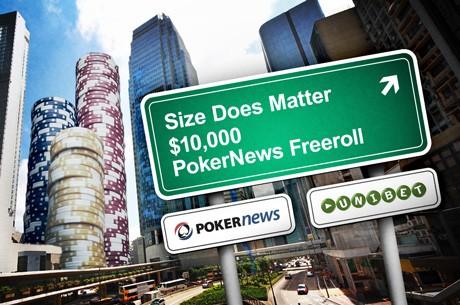 Não percas o Freeroll $10,000 Unibet Size Does Matter