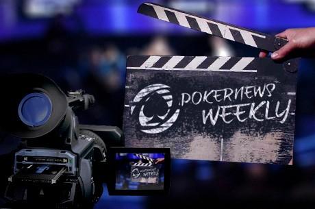 PokerNews Weekly: a semana em vídeo - 10 Dezembro