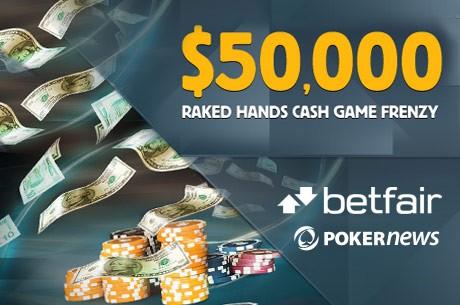 Betfair pokkeritoas algas $50K Raked Hands Frenzy promo