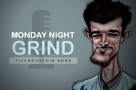 Podcast: Monday Night Grind 11. adás
