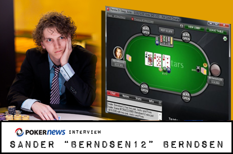 "Online Chat: High-Stakes Online Poker Player Sander ""Berndsen12"" Berndsen"