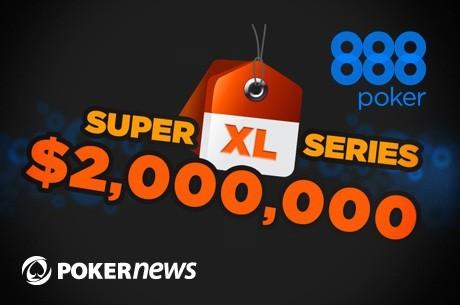 2 millió dolláros garantált nyereményalap a 888poker SUPER XL Series-en