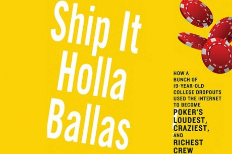 PokerNews Book Review: Ship It Holla Ballas! by Jonathan Grotenstein & Storms Reback