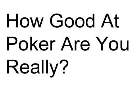 Ar tu esi geras pokerio žaidėjas?