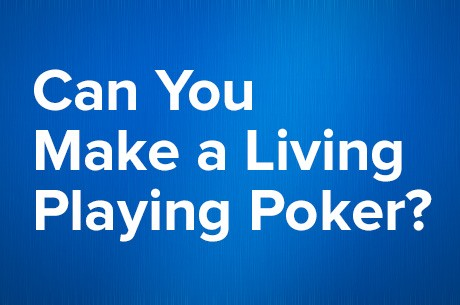 Can You Make a Living Playing Poker?