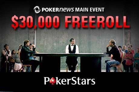 É Hoje, às 15:00 -- PokerNews $30,000 Main Event Freeroll
