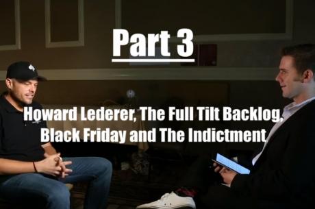 Chad Elie Exclusivo, Parte 3: Howard Lederer, el Backlog de Full Tilt Poker Backlog y Más