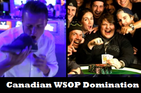WSOP Wrapup: Americans Admit, It's the 'Year of Canada'