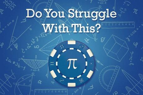 Έχετε πρόβλημα με τα μαθηματικά του πόκερ;
