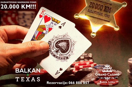 Balkan Texas Poker Turnir, 18-20. Oktobar Grand Casino Banja Luka