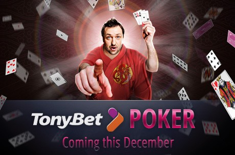 TonyBet Poker Launching This Month with an Exciting Surprise!
