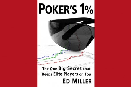 PokerNews Book Review: Poker's 1% by Ed Miller