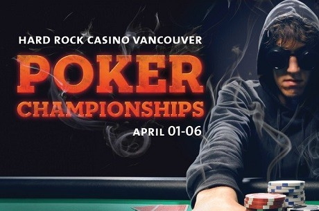 Don't Miss the Hard Rock Casino Vancouver Poker Championships