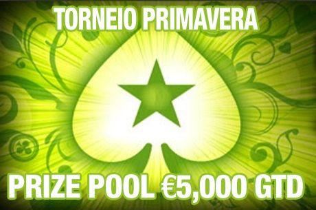 Torneio Primavera - Exclusivo para Jogadores Portugueses, com €5,000 Garantidos!