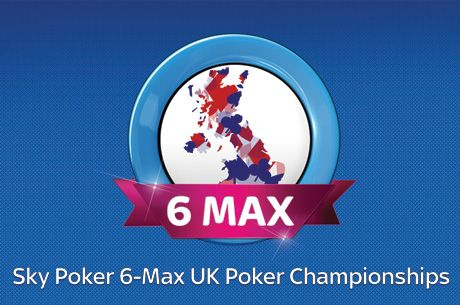 £1 Million Sky Poker 6-Max UK Poker Championships Unveiled