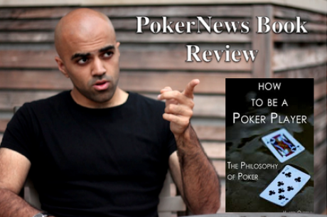 PokerNews Book Review: How to Be a Poker Player: Philosophy of Poker by Haseeb Qureshi