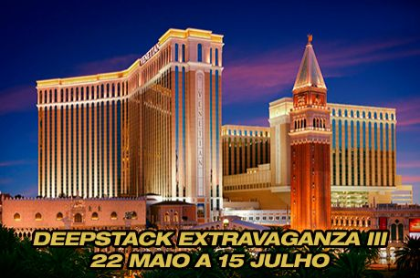 Venetian DeepStack Extravaganza 2014 - 22 de Maio a 15 Julho