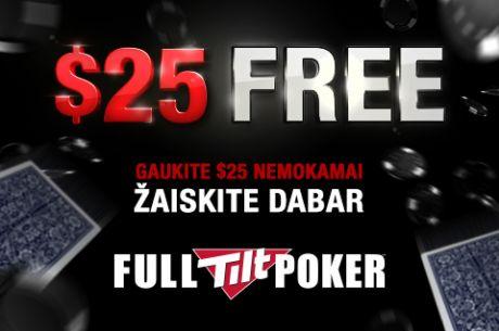 """Pradėk pokerio karjerą nemokamai! 25 doleriai už registraciją į """"Full Tilt"""""""