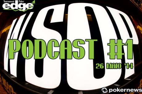 Podcast WSOP #1 - Antevisão World Series Of Poker 2014