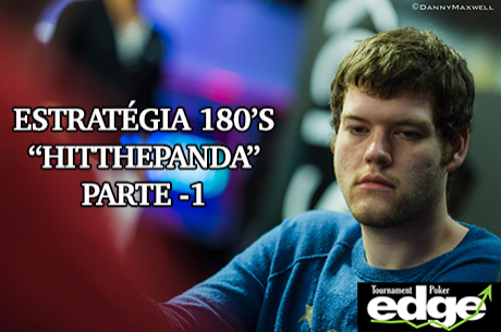 """Estratégia Tournament Poker Edge - 180's com Ryan """"HITTHEPANDA"""" Franklin (Parte1)"""