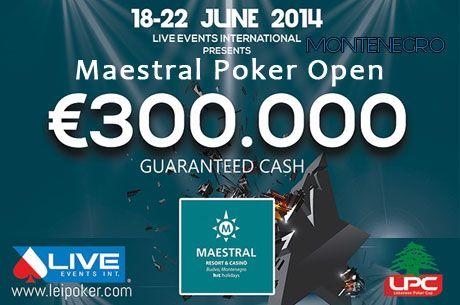 Live Events Int. Ponovo u Crnoj Gori od 18.-22. Juna 2014 Maestral Poker Open