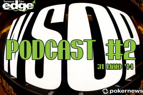 Podcast WSOP #2 - A Primeira Bracelete