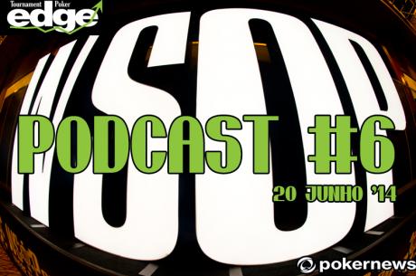 Podcast PokerNews WSOP #6 - Bis de Danzer e Verão Quente de Brandon Cantu
