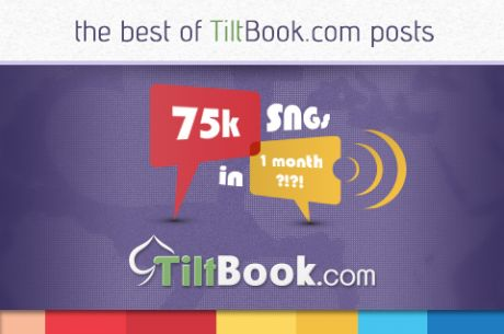 75,000 Sit-n-Gos in One Month, Supernova Elites, and More... Are You On TiltBook?
