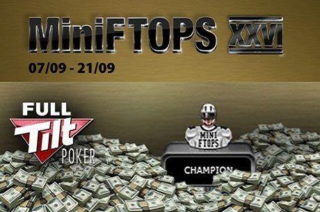 Full Tilt Poker MiniFTOPS XXVI започва на 7 септември с $1.4 милиона гарантирани