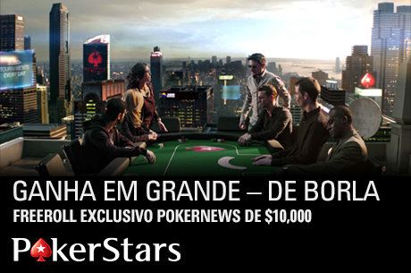 Apura-te Já e Joga um Freeroll Exclusivo PokerNews/PokerStars de $10,000