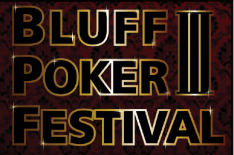 ¡Preparate para el Bluff Poker Festival III!