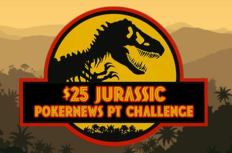 $25 Jurassic PokernewsPT Challenge - Quem vai ser o rei dos MTT's Micro e Low Stakes