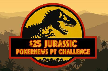 $25 Jurassic PokernewsPT Challenge - Inscreve-te até às 23:59 de 30 de Novembro