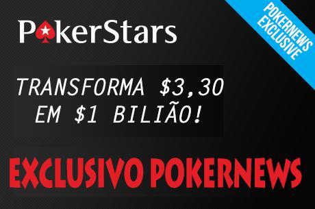 EXCLUSIVO: Satélite $3,30 para Torneio 1 Bilião da PokerStars (Password)