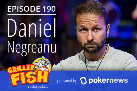 Grilled Fish poker podcast, PokerNews izdanje, epizoda 1: Daniel Negreanu