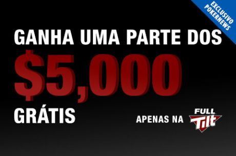 Freeroll de $5,000 a 10 de Abril na Full Tilt