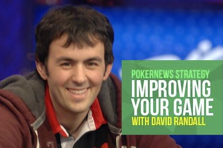 Improving Your Game with David Randall, Vol. 7: Put Opponents on Ranges, Not Specific Hands