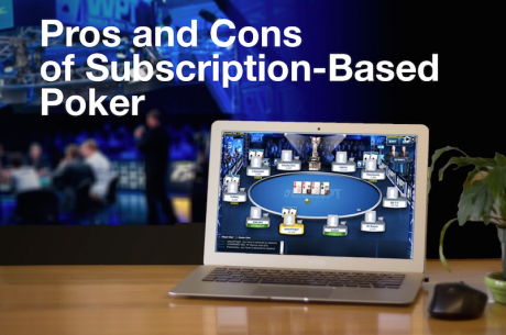 What Are the Pros and Cons of Subscription-Based Online Poker?