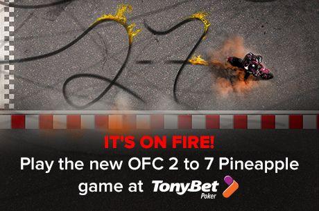 Tonybet Poker spustil nový Open-Face Chinese Pineapple 2-7