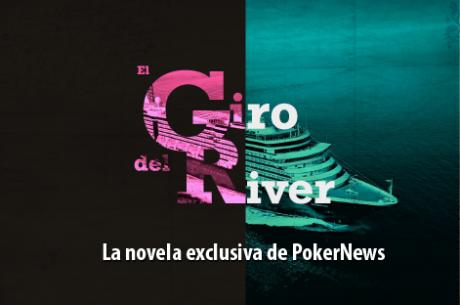 """Séptima entrega de """"El Giro del River"""", la novela exclusiva de PokerNews"""