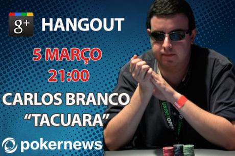 "AO VIVO: Hangout com Carlos ""Tacuara"" Branco"