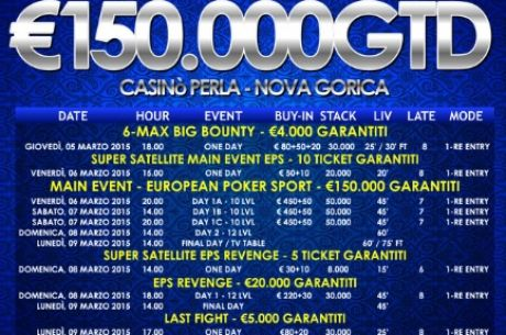 EPS u Novoj Gorici od 5. do 9. Marta 500€ (450+50€) Reentry 150.000€ GTD