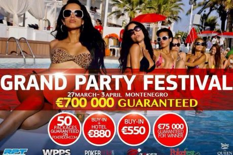 Grand Party Festival Montenegro  sa €700 000  GTD 27. Mart - 3. April