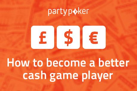 5 Great Tips (And a Bonus) to Become a Better Cash Game Player