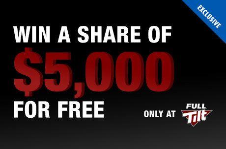 Grab YOUR Share of $5,000 for Free at Full Tilt