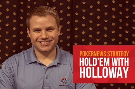 "Hold'em with Holloway, Vol. 29: The Philosophy of ""No-Chop"" Chad"
