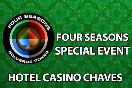 Four Seasons Special Event, 29 a 30 Maio no Casino de Chaves
